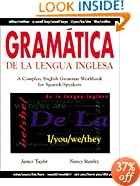 Gramatica De La Lengua Inglesa : A Complete English Grammar Workbook for Spanish Speakers