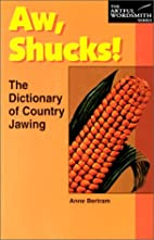 Aw, Shucks!: The Dictionary of Country…
