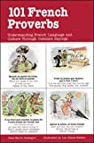 Cassagne, J. M.: 101 French Proverbs: Understanding French Language and Culture Through Common Sayings