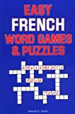 Taylor, Maurie N.: Easy French Word Games and Puzzles