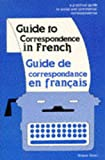 Oudot, Simone: Guide to Correspondence in French/Guide De Correspondance En Francais: A Practical Guide to Social and Commercial Correspondence