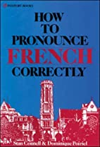 How to Pronounce French Correctly by Stanley…