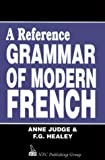 Judge, Anne: Reference Grammar of Modern French