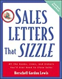 Lewis, Herschell Gordon: Sales Letters That Sizzle: All the Hooks, Lines, and Sinkers You'll Ever Need to Close Sales