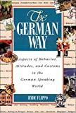 Flippo, Hyde: The German Way: Aspects of Behavior, Attitudes, and Customs in the German-Speaking World