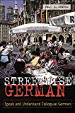 Graves, Paul G.: Streetwise German: Speaking and Understanding Colloquial German