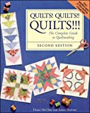 Nownes, Laura: Quilts! Quilts!! Quilts!!!: The Complete Guide to Quiltmaking