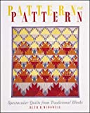 McDowell, Ruth B.: Pattern on Pattern: Spectacular Quilts from Traditional Blocks