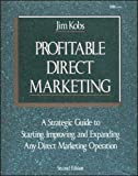 Kobs, Jim: Profitable Direct Marketing