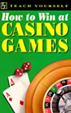 Teach Yourself How to Win At Casino Games…