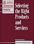 Selecting The Right Products And Services…