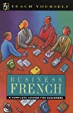 Coultas, Barbara: Business French: A Complete Course for Beginners