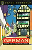 Paul Coggle: German: A Complete Course for Beginners (Teach Yourself Books) (English and German Edition)