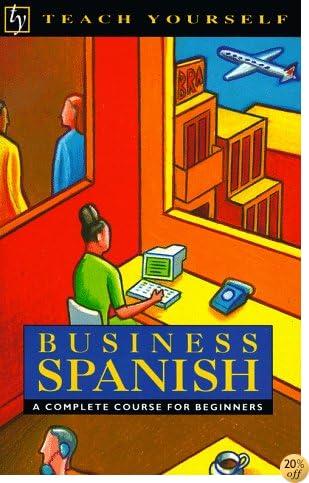 Business Spanish (Teach Yourself) (English and Spanish Edition)