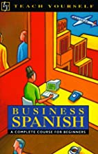 Teach Yourself Business Spanish by Juan…