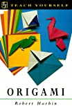 Harbin, Robert: Teach Yourself Origami