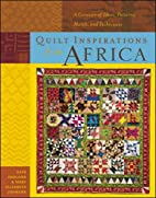 Quilt Inspirations from Africa : A Caravan…