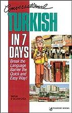 Conversational Turkish in 7 Days by Tayfun…