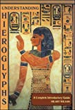 Wilson, Hilary: Understanding Hieroglyphs: A Complete Introductory Guide