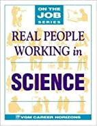 Real People Working in Science by Blythe…