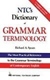 Spears, Richard A.: NTC&#39;s Dictionary of Grammar Terminology