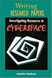 Woodward, Jeannette A.: Writing Research Papers: Investigating Resources in Cyberspace