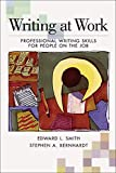 Smith, Edward: Writing At Work: Professional Writing Skills for People on the Job