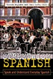 Wegmann, Brenda: Streetwise Spanish: Speak and Understand Everday Spanish