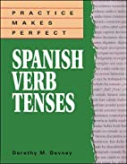 Spanish Verb Tenses by Dorothy Richmond