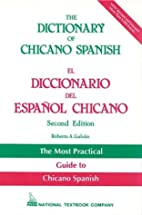 The Dictionary of Chicano Spanish by Roberto…