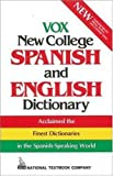 NTC Publishing Group Editors: Vox New College Spanish-English Dictionary