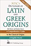 Moore, Bob: NTC's Dictionary Of Latin And Greek Origins: A Comprehensive Guide to the Classical Origins of English Words