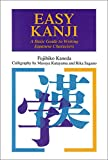 Kaneda, Fujihiko: Easy Kanji: A Basic Guide to Writing Japanese Characters
