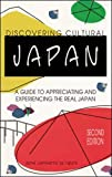 De Mente, Boye: Discovering Cultural Japan: A Guide to Appreciating and Experiencing the Real Japan