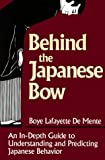 De Mente, Boye Lafayette: Behind the Japanese Bow
