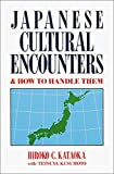 Kataoka, Hiroko C.: Japanese Cultural Encounters and How to Handle Them