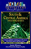 Wilson, Jason: South and Central America Including Mexico (Traveler's Literary Companions)