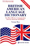 Moss, Norman: British/American Language Dictionary: For More Effective Communication Between Americans and Britons