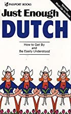Just Enough Dutch (Just Enough) by Passport…