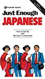 Passport Books: Just Enough Japanese (Just Enough Phrasebook Series)