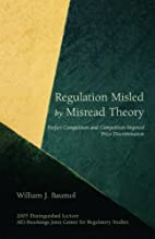 Regulation Misled by Misread Theory: Perfect…