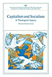 Novak, Michael: Capitalism and Socialism: A Theological Inquiry