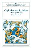 Novak, Michael: Capitalism and Socialism: A Theological Inquiry