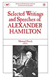 Alexander Hamilton: Selected Writings & Speeches Of Alexander Hamilton (Constitutional Studies)