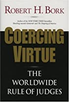 Coercing Virtue: The Worldwide Rule of…