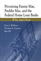 Privatizing Fannie Mae, Freddie Mac and the…