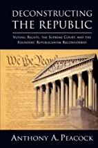 Deconstructing the republic : voting rights,…