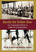 Beside the Golden Door: U.S. Immigration…