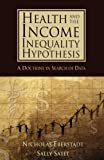 Nicholas Eberstadt: Health and Income Inequality Hypothesis: A Doctrine in Search of Data