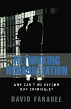 Rethinking rehabilitation : why can't we…